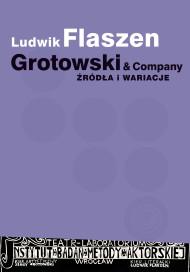 Grotowski & Company. Źródła i wariacje