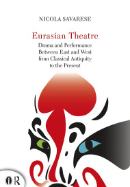 Eurasian Theatre. Drama and Performance Between East and West from Classical Antiquity to the Present
